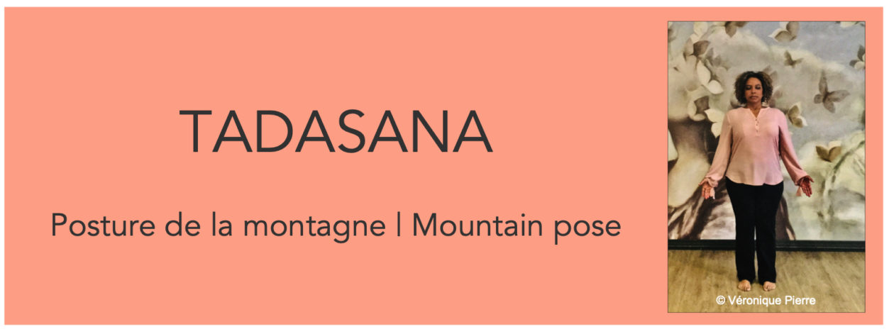 Tadasana (montage / mountain)